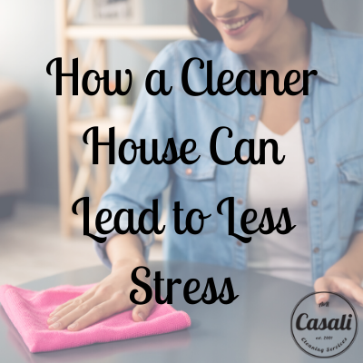 How a Cleaner House Can Lead to Less Stress