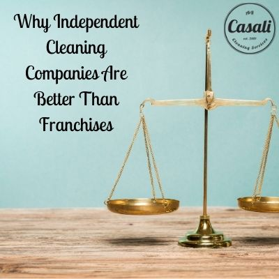 Why Independent Cleaning Companies Are Better Than Franchises