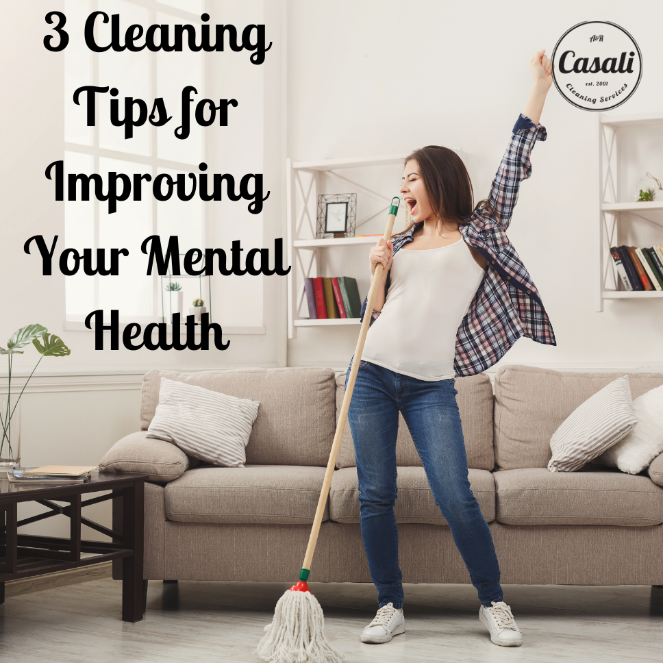 3 Quick Tips for Improving Your Mental Health with Cleaning